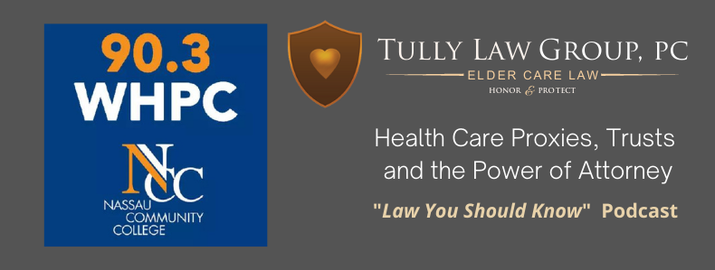 Listen to the Law You Should Know Podcastabout the benefits and importance of Health Care Proxies, Trusts, and the Power of Attorney